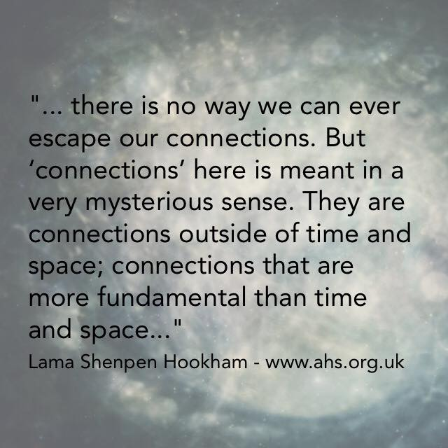 Connections exist outside time - buddhist quote for Liverpool meditation students
